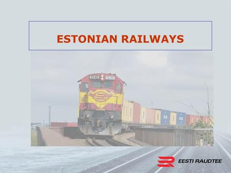 ESTONIAN RAILWAYS. Container freight volumes 2000 - 2007.