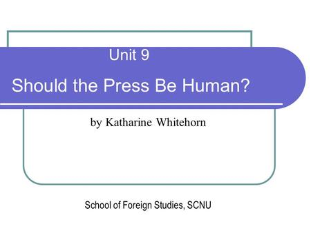 Should the Press Be Human?