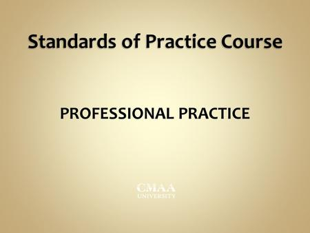 Standards of Practice Course PROFESSIONAL PRACTICE.
