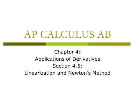 AP CALCULUS AB Chapter 4: Applications of Derivatives Section 4.5: