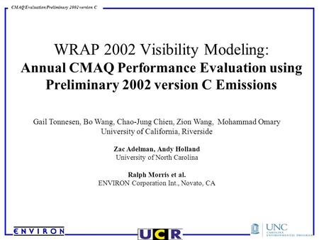 CMAQ Evaluation Preliminary 2002 version C WRAP 2002 Visibility Modeling: Annual CMAQ Performance Evaluation using Preliminary 2002 version C Emissions.