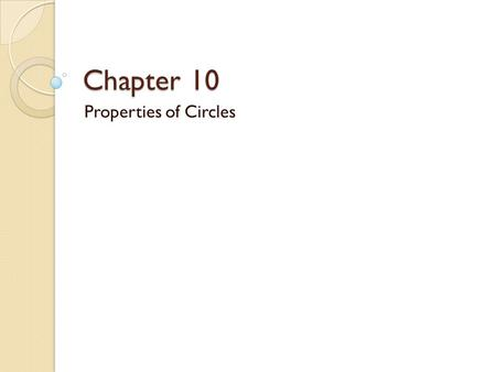 Chapter 10 Properties of Circles.