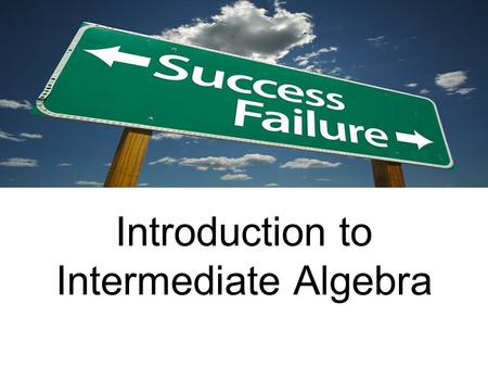 Introduction to Intermediate Algebra. Placement Exam on Blackboard Go to https://elearning.emporia.edu/https://elearning.emporia.edu/ Find math_placement201110: