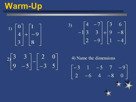 Warm-Up 1) 2) 3) 4) Name the dimensions. Quiz – you may not use your notes 1) 2) 3) 4) Name the dimensions Check your work!! Watch out for careless errors.