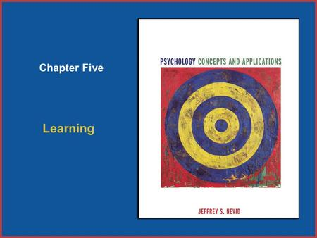 Copyright © Houghton Mifflin Company. All rights reserved. 5–15–1 Chapter Five Learning.