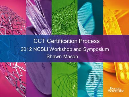 CCT Certification Process 2012 NCSLI Workshop and Symposium Shawn Mason.