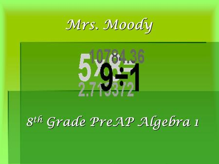 Mrs. Moody 8 th Grade PreAP Algebra 1. Skyward Gradebook  Students and parents should set up an account so that grades should be checked on a regular.
