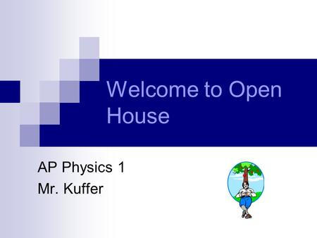 Welcome to Open House AP Physics 1 Mr. Kuffer. Physics offered at North Allegheny AP PhysicsHonors Physics Concepts of Physics.