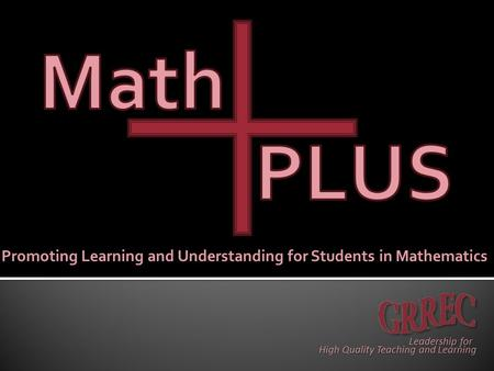Promoting Learning and Understanding for Students in Mathematics High Quality Teaching and Learning Leadership for.