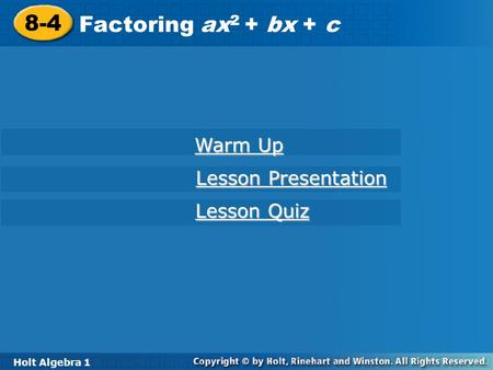 8-4 Factoring ax2 + bx + c Warm Up Lesson Presentation Lesson Quiz