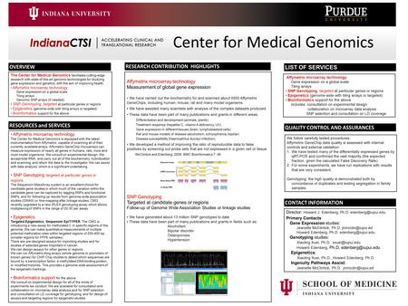 The Center for Medical Genomics facilitates cutting-edge research with state-of-the-art genomic technologies for studying gene expression and genetics,