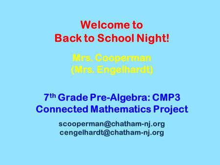 Welcome to Back to School Night. Mrs. Cooperman (Mrs