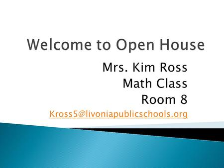 Mrs. Kim Ross Math Class Room 8