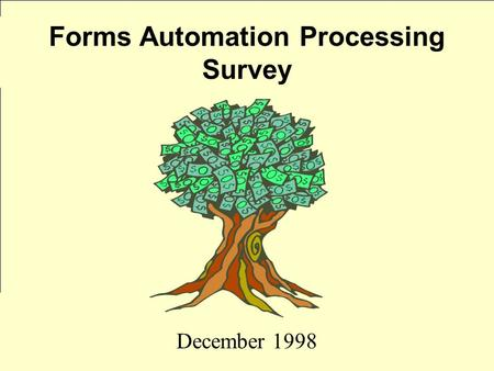 December 1998 Forms Automation Processing Survey.