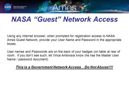 "NASA ""Guest"" Network Access CBP Predator B Using any internet browser, when prompted for registration access to NASA Ames Guest Network, provide your User."