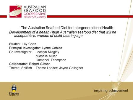 The Australian Seafood Diet for Intergenerational Health: Development of a healthy high Australian seafood diet that will be acceptable to women of child-bearing.
