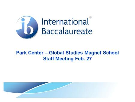 Park Center – Global Studies Magnet School Staff Meeting Feb. 27.