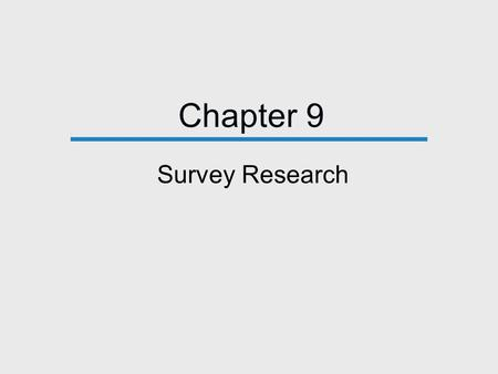 Chapter 9 Survey Research. Key Terms Respondent: Person who provides data for analysis by responding to a survey questionnaire. Questionnaire: Instrument.