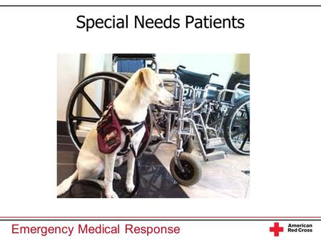 Emergency Medical Response Special Needs Patients.