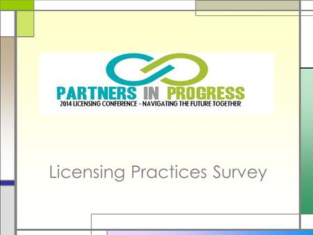 Licensing Practices Survey. 19 Counties Participated Benton Chelan Clark Columbia Cowlitz Douglas Grant Grays Harbor Island Jefferson County Lincoln Mason.