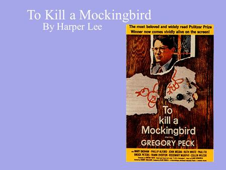 the mad dog of maycomb alabama in the novel to kill a mockingbird by harper lee Harper lee's classic novel of a lawyer in the deep south defending a nelle harper lee was born in monroeville, alabama on to kill a mockingbird.