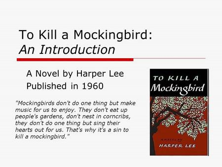 In To Kill a Mockingbird, how does Harper Lee use the symbol of the mockingbird in the novel?
