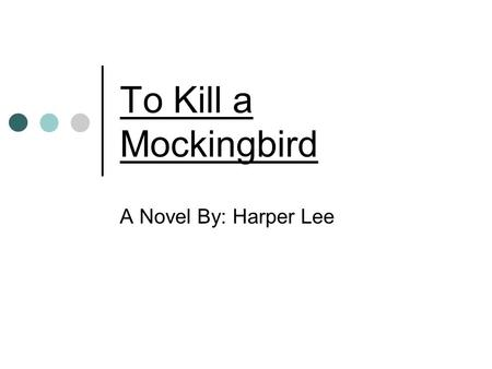 "To Kill a Mockingbird A Novel By: Harper Lee. ---Next to each statement put a ""1"" if you strongly agree, a ""2"" if you somewhat agree, a ""3"" if you somewhat."