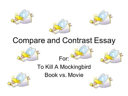compare and contrast essay for to kill a mockingbird book vs  to kill a mockingbird essay compare and contrast essay