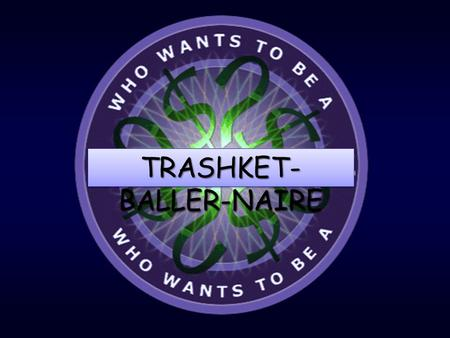 TRASHKET- BALLER-NAIRE When an author writes a character's speech To reflect a region or social group, the author is using which literary technique?