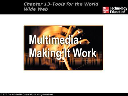 Chapter 13-Tools for the World Wide Web. Overview Web servers. Web browsers. Web page makers and site builders. Plug-ins and delivery vehicles. Beyond.