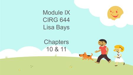 Module IX CIRG 644 Lisa Bays Chapters 10 & 11. The Sequence text pattern involves putting facts, events, or concepts into a sequence. (Vacca, Vacca and.