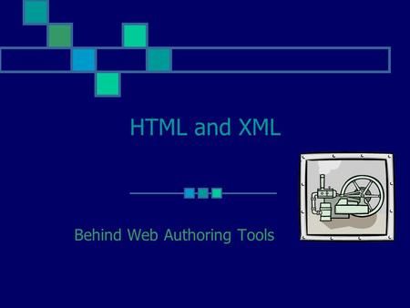 HTML and XML Behind Web Authoring Tools. 2 Objectives Introduce HTML Learn HTML Step by step Introduce XML.