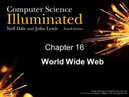 Chapter 16 The World Wide Web. 2 The Web is an infrastructure of distributed information combined with software that uses networks as a vehicle to exchange.