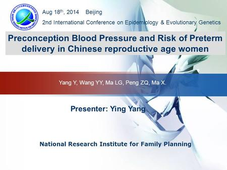 LOGO National Research Institute for Family Planning Preconception Blood Pressure and Risk of Preterm delivery in Chinese reproductive age women Yang Y,