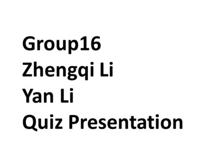 Group16 Zhengqi Li Yan Li Quiz Presentation. 1. When converting a narrative requirements document into an ERD, which of the following would potentially.