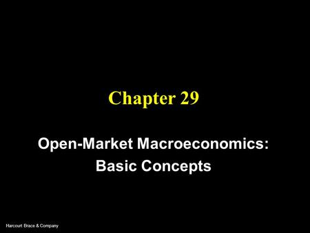 Harcourt Brace & Company Chapter 29 Open-Market Macroeconomics: Basic Concepts.