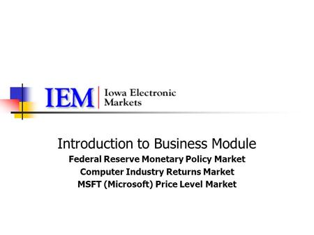 Introduction to Business Module Federal Reserve Monetary Policy Market Computer Industry Returns Market MSFT (Microsoft) Price Level Market.