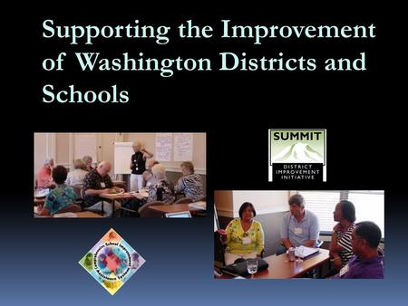 Supporting the Improvement of Washington Districts and Schools.