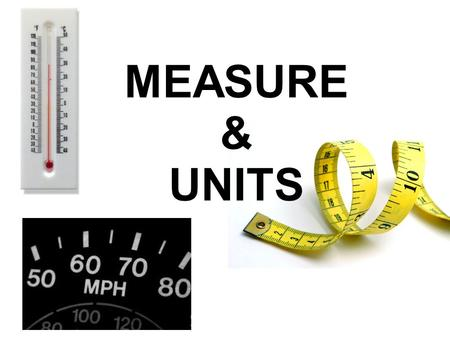 MEASURE & UNITS. LENGTH Mile LENGTH Mile Miles are often used to measure long distances where we would use kilometers in Spain. For instance, distance.