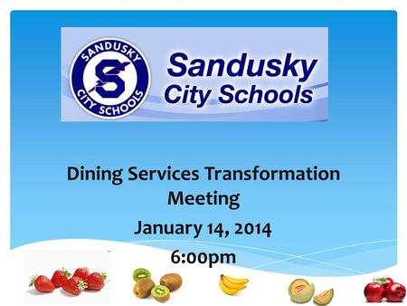 Dining Services Transformation Meeting January 14, 2014 6:00pm.