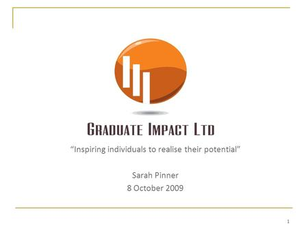 """Inspiring individuals to realise their potential"" Sarah Pinner 8 October 2009 1."