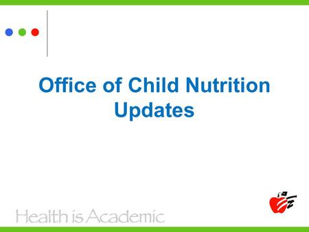 Office of Child Nutrition Updates. New from USDA Equipment List USDA Memo SP 31-2014 State Agency prior approval for equipment purchases over $5000 State.