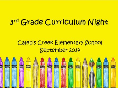 3 rd Grade Curriculum Night Caleb's Creek Elementary School September 2014.