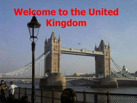 Welcome to the United Kingdom. SSee – saw, sacrodown, Which is the way to London town? OOne foot up and the other foot down, That is the way to London.