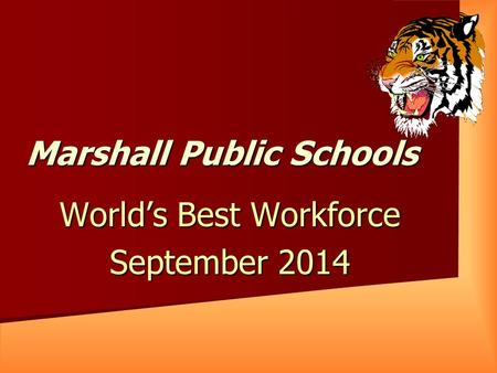 Marshall Public Schools World's Best Workforce September 2014.