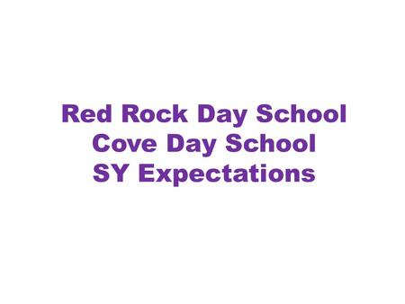 Red Rock Day School Cove Day School SY Expectations.