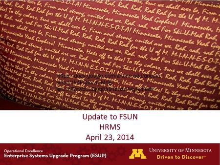 Update to FSUN HRMS April 23, 2014 https://docs.google.com/a/umn.edu/docum ent/d/1k4FQ6xvh-MnE- erL1NEswbLLBjdq8A91zvozl14yieo/edit.