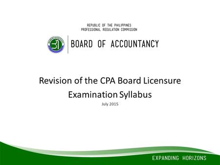 Revision of the CPA Board Licensure Examination Syllabus July 2015.
