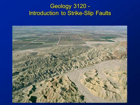 Geology 3120 - Introduction to Strike-Slip Faults.