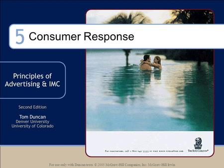 For use only with Duncan texts. © 2005 McGraw-Hill Companies, Inc. McGraw-Hill/Irwin Consumer Response.